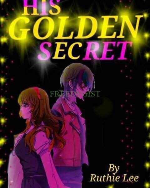 HIS GOLDEN SECRET (being perfect) EPISODE 9