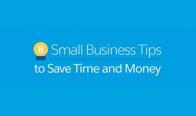 8 Small Business Tips To Save Time And Money