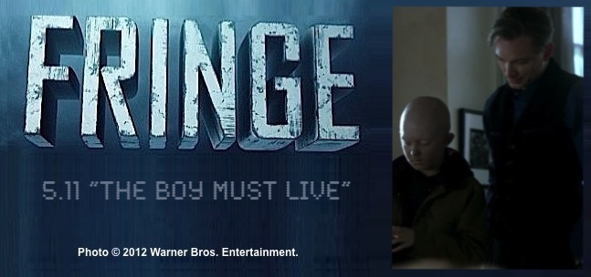 Fringe 5.11 The Boy Must Live / Photo of Michael Cerveris as September / Donald with Spencer List as young bald Observer boy Michael
