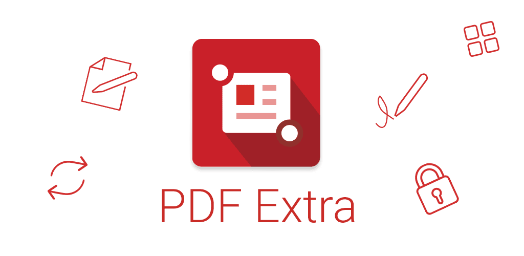 PDF Extra - مسح ، تحرير ، عرض ، تعبئة ، تسجيل ، تحويل