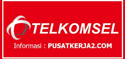 Informasi Lowongan Kerja Terbaru 2019 Telkomsel