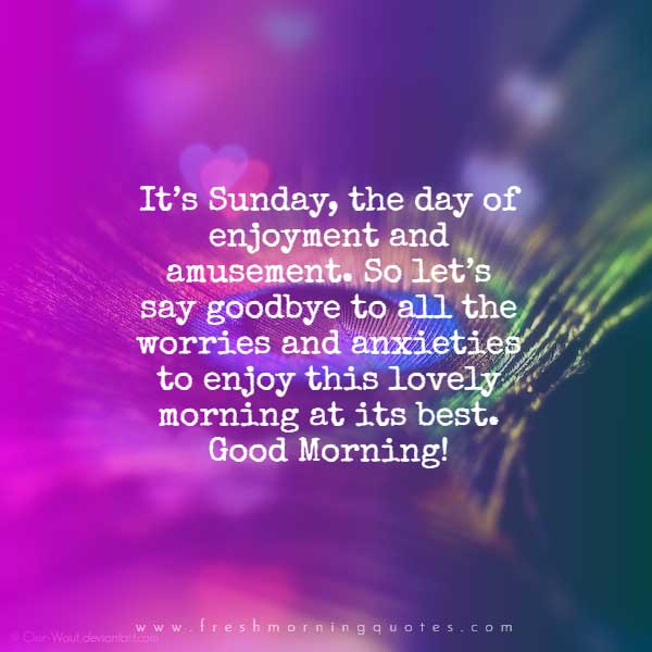 Sunday is the day of enjoyment