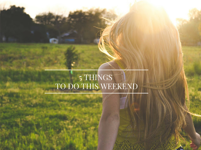 5-things-to-do-this-weekend