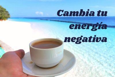 afirmaciones para cambiar la energia negativa