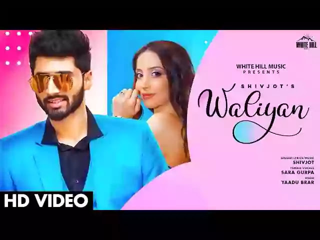 WALIYAN LYRICS - SHIVJOT FT SARA GURPAL