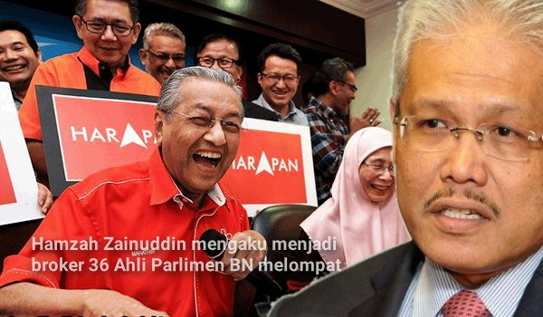 Hamzah Zainuddin, Broker, UMNO, Barisan Nasional, Lompat Parti, Pakatan Harapan, Mahathir,