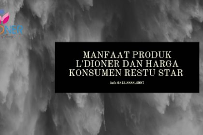 Manfaat Produk L'dioner Dan Harga Konsumen Restu Star
