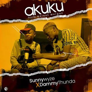 MUSIC: Sunnywyze Ft. DammyThunda - Akuku