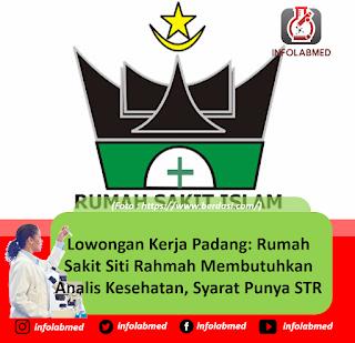 Lowongan Kerja Padang: Rumah Sakit Siti Rahmah Membutuhkan Analis Kesehatan, Syarat Punya STR