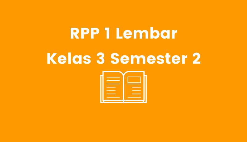RPP 1 Lembar Kelas 3 Semester 2