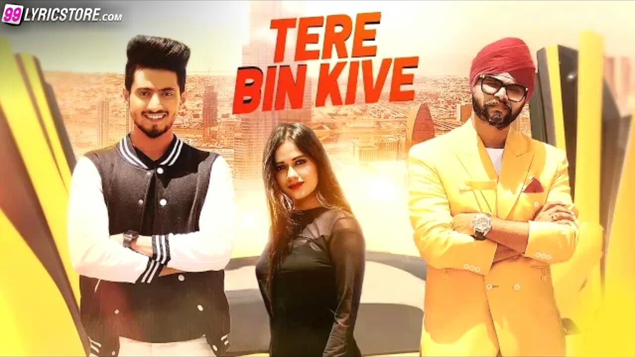 Tere Bin Kive Punjabi Song Lyrics Sung by Ramji Gulati ft. Mr. Faisu and Jannat Zubair