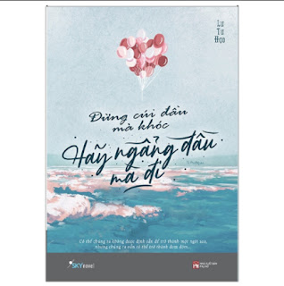 Đừng Cúi Đầu Mà Khóc, Hãy Ngẩng Đầu Mà Đi (Tái Bản 2020) ebook PDF-EPUB-AWZ3-PRC-MOBI