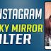 Filter Wacky Mirror Instagram,  Cara dapatkan filter Wacky Mirror instagram dan tiktok