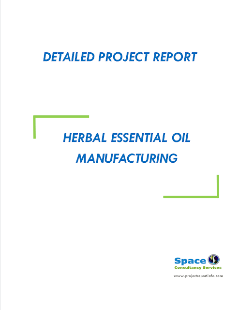 Project Report on Herbal Essential Oil Manufacturing