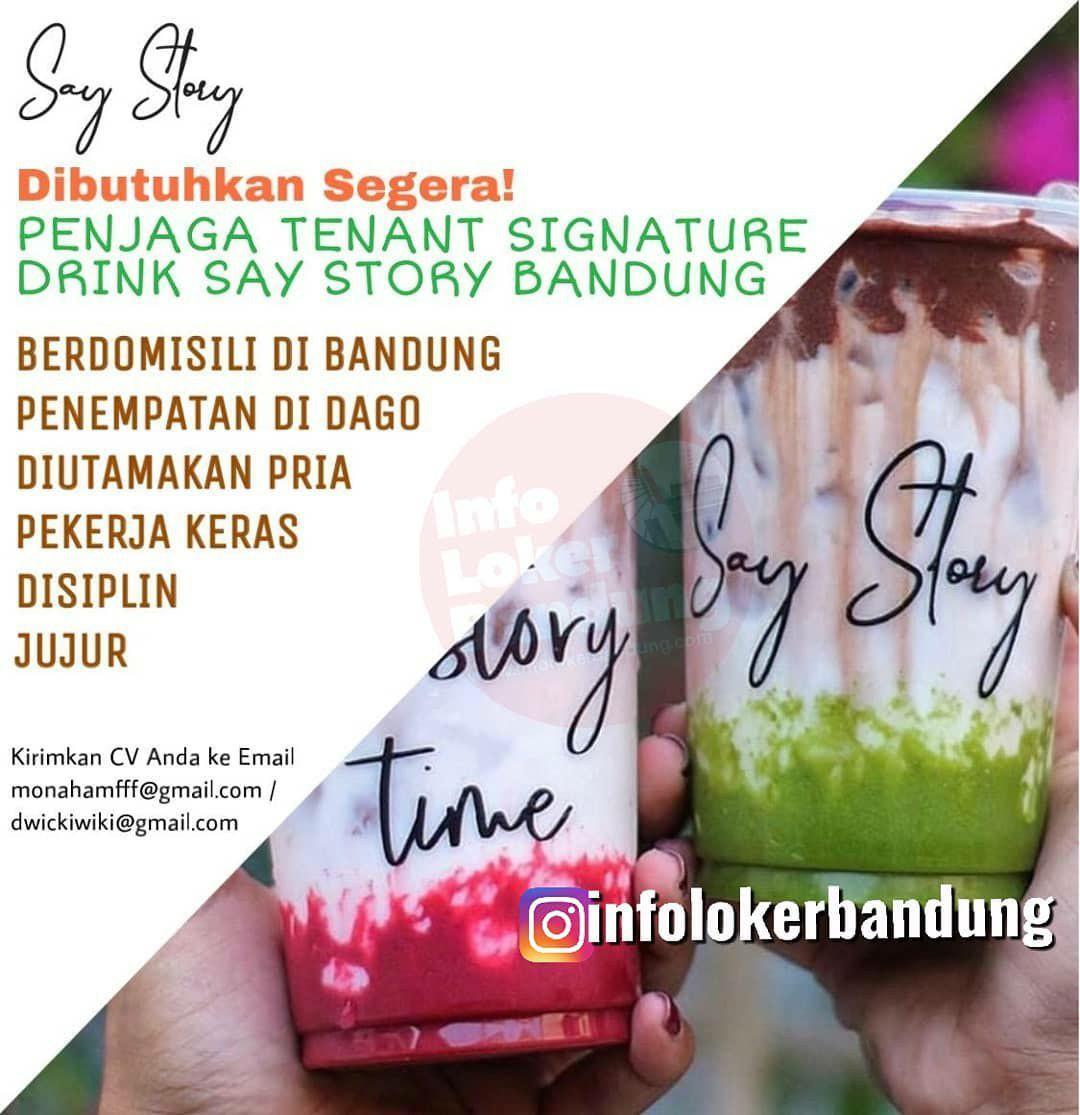 Lowongan Kerja Penjaga Tenant Signature Drink Say Story Bandung Desember 2019