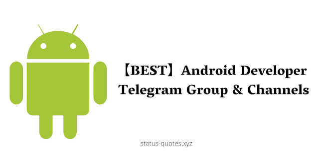 【BEST】Android Developer Telegram Group & Channels
