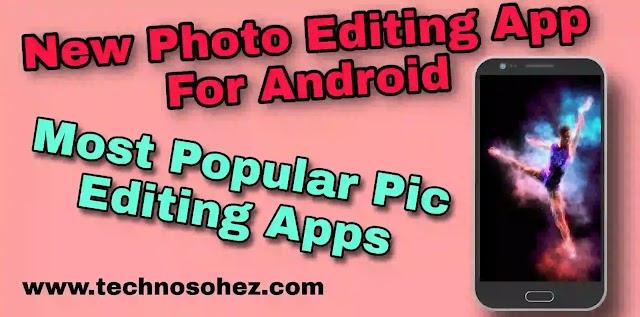 नए फोटो एडिटिंग ऐप एंड्राइड के लिए?