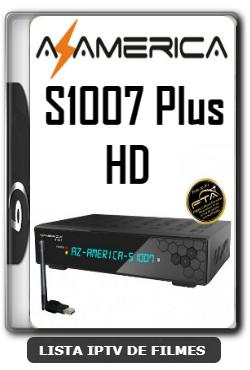 Azamerica S1007 Plus HD Nova Atualização Estabilidade de Conexão com os Serviços IKS e SKS V1.09.21896 - 23-06-2020