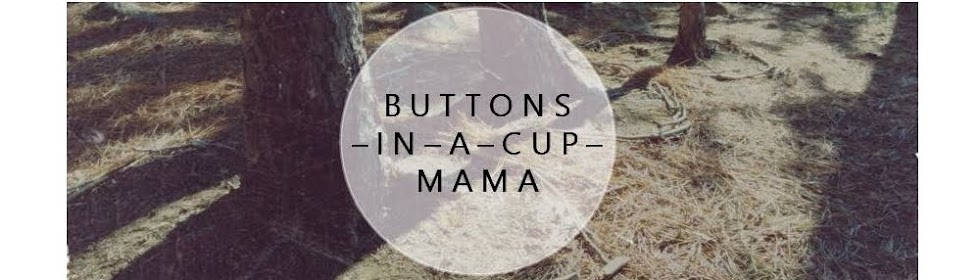 Buttons in a cup mama