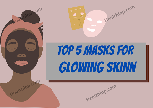 Top 5 Face Masks For GLOWING Skin