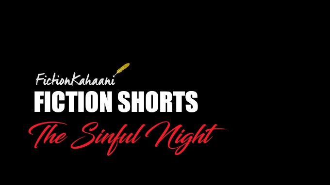 Sinful Night : A Fiction Kahaani Short Story