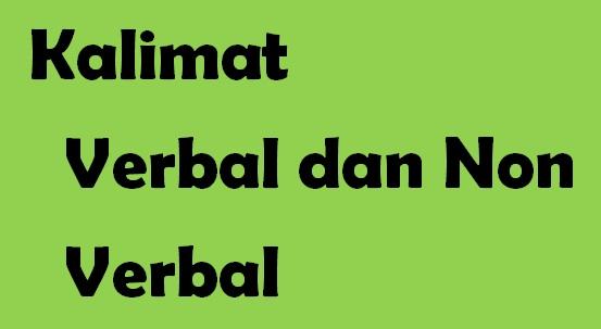 Kalimat verbal dan non verbal beserta contohnya