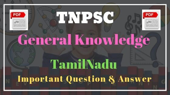 Tamilnadu general knowledge important question and answer