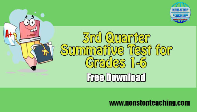 3rd Quarter Summative Test for Grades 1-6