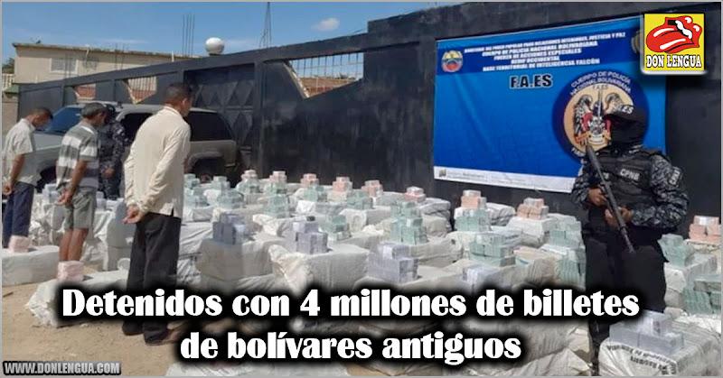 Detenidos con 4 millones de billetes de bolívares antiguos