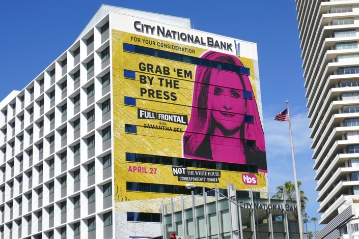 Grab em by press Not White House Dinner Samatha Bee billboard