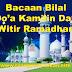 Download Bacaan Bilal Tarawih, Do'a Kamilin (Tarawih) dan Do'a Witir Di Bulan Puasa