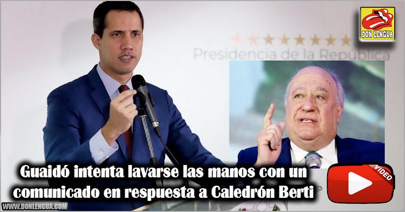 Guaidó intenta lavarse las manos con un comunicado en respuesta a Caledrón Berti