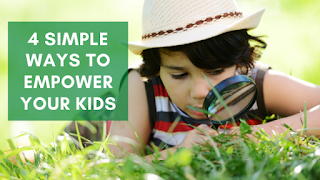4 simple ways to empower your kids