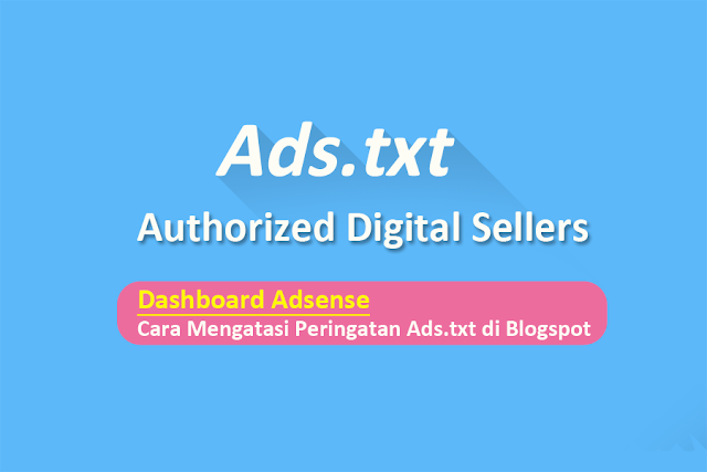 Adsense: Cara Mengatasi Peringatan Ads.txt di Blogspot