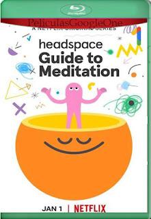 Guía Headspace para la meditación (2021) Temporada 1 [720p BRrip] [Latino-Inglés] [LaPipiotaHD]