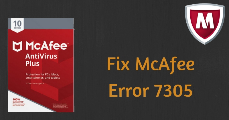 How Do I Get Rid of the 7305 Error in McAfee Antivirus