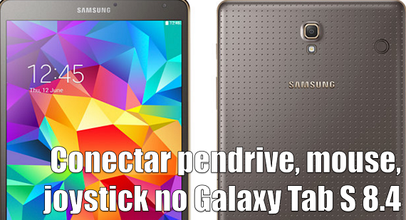 Conectar pendrive, mouse, joystick no Galaxy Tab S 8.4