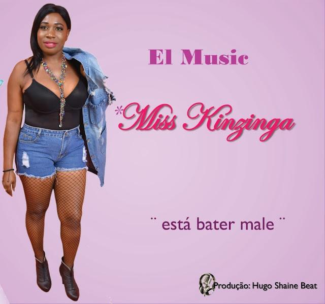 Miss Kinzinga - Está Bater Male