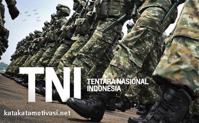 Kata Kata Motivasi Untuk Para Tentara Nasional Indonesia