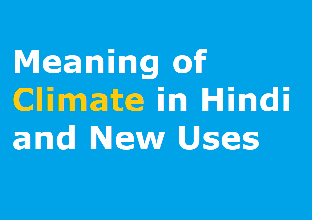 Meaning of Climate in Hindi and New Uses - क्लाइंट का हिंदी अर्थ