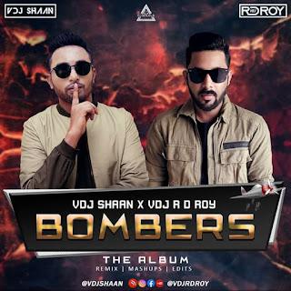 BOMBERS - THE ALBUM - VDJ SHAAN X VSJ R D ROY