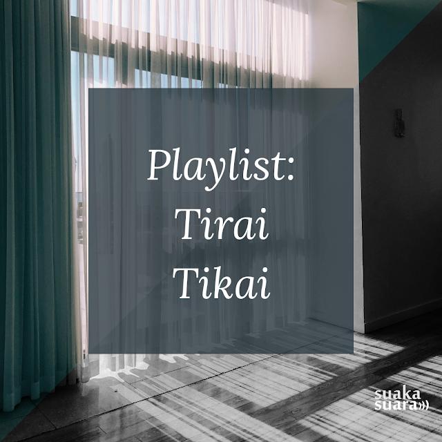 Playlist: Tirai Tikai