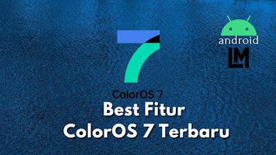 Best fitur dari OS ColorOS 7 pada produk HP OPPO