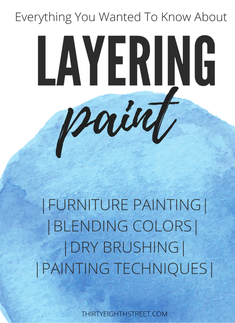 layering paint, layered paint, blending colors, layered painting technique, furniture painting, how to layer paint on furniture, dry brushing, furniture painting technique, painted furniture, furniture tutorials, painting techniques,