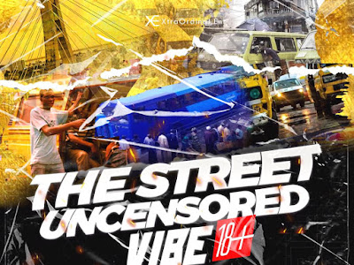 DOWNLOAD MIXTAPE: DJ Larex_KIMI - The Street Uncensored Vibe 18+ Mixtape | @mrxtraordinal