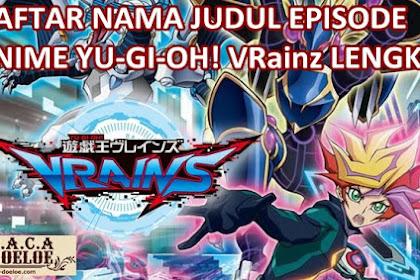 List Judul Episode Anime Yu-Gi-Oh! Vrainz Episode Satu sampai Terbaru Update