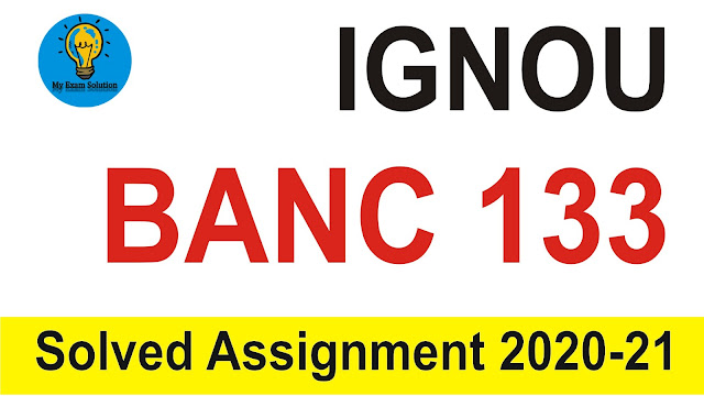 banc 133 solved assignment; banc 133 assignment; BANC 133 Fundamentals of Social and Cultural Anthropology Solved Assignment 2020-21