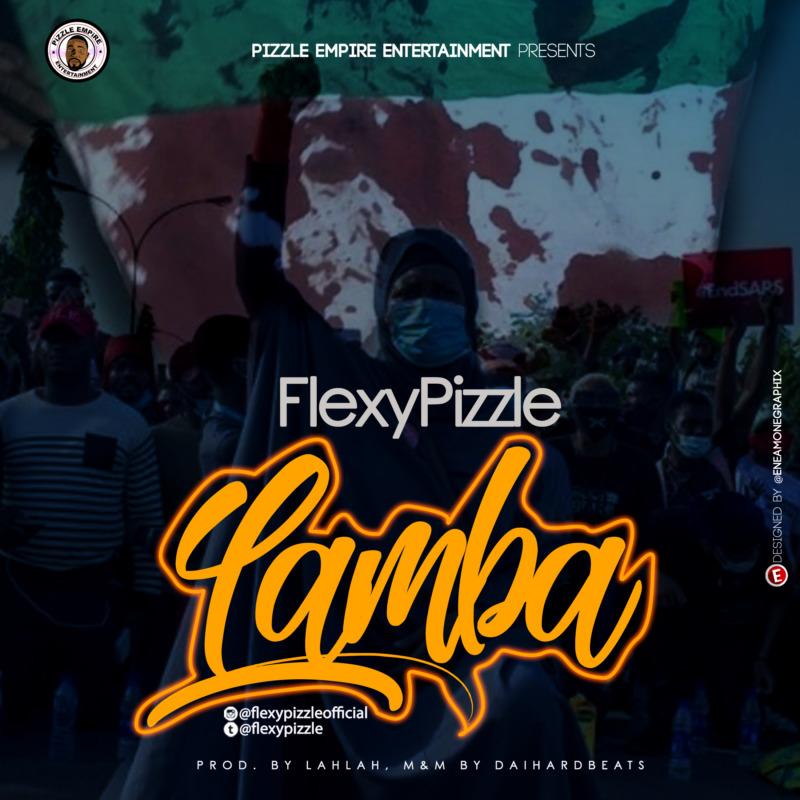 """FlexyPizzle – """"Lamba"""" #Arewapublisize"""