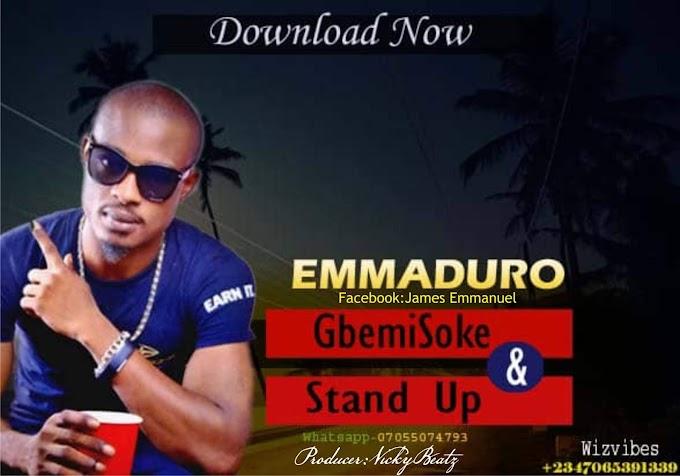 [New Music] Download EmmyDuro_GbemiSoke and Stand up.mp3[prod.by Vickybeats]