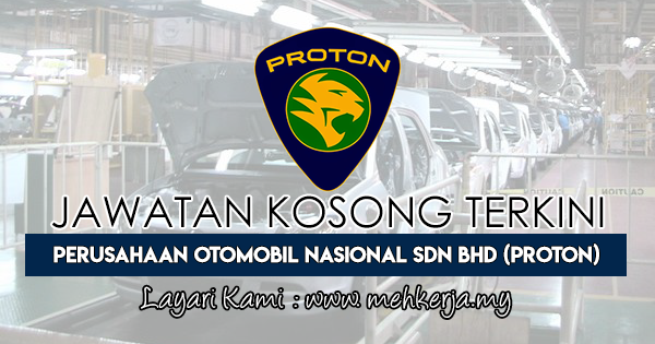 Jawatan Kosong Terkini 2018 di Perusahaan Otomobil Nasional Sdn Bhd (PROTON)